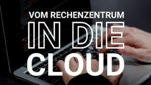 1_vom Rechenzentrum in die Cloud