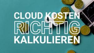 9_Kalkulation CloudKosten