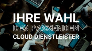 ihre wahl Cloud Dienstleister